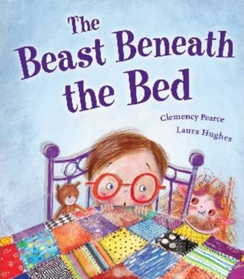Pearche, Clemency / The Beast Beneath the Bed (Children's Picture Book)