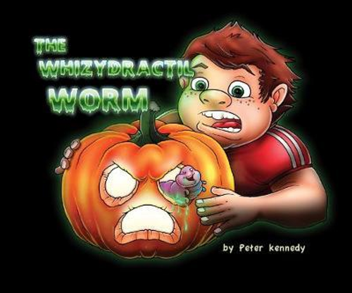 Kennedy, Peter / The Whizydractil Worm (Children's Picture Book)