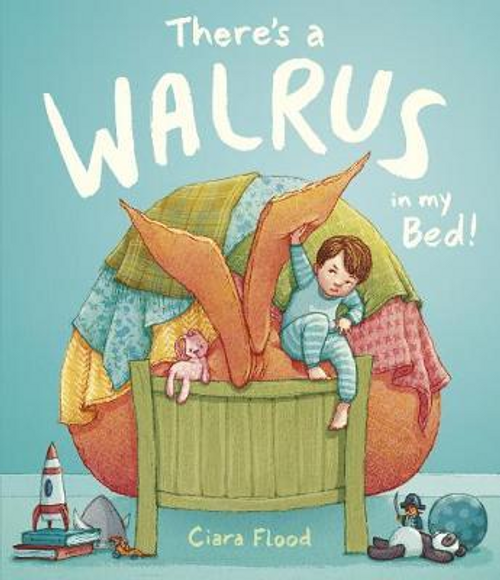 Flood, Ciara / There's a Walrus in My Bed! (Children's Picture Book)