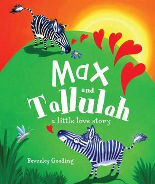 Gooding, Beverley / Max and Tallulah : A Little Love Story (Children's Picture Book)