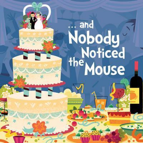 Richemont, Enid / And Nobody Noticed the Mouse (Children's Picture Book)