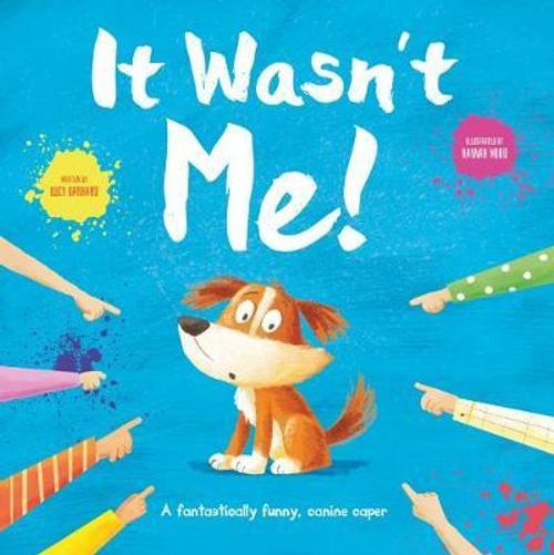 It Wasn't Me! (Children's Picture Book)