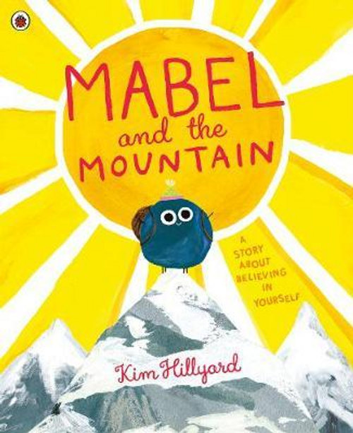 Hillyard, Kim / Mabel and the Mountain (Children's Picture Book)