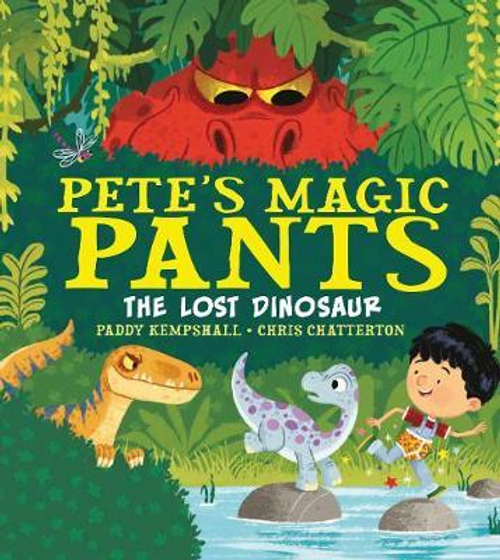 Kempshall, Paddy / Pete's Magic Pants: The Lost Dinosaur (Children's Picture Book)