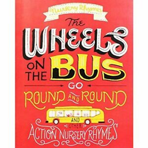 Rhymes, Nursery / Wheels on the Bus Go Round and Round and Other (Children's Picture Book)