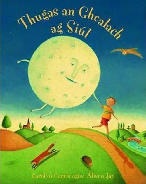 Curtis, Carolyn / Thugas an Ghealach ag Siul (Children's Picture Book)