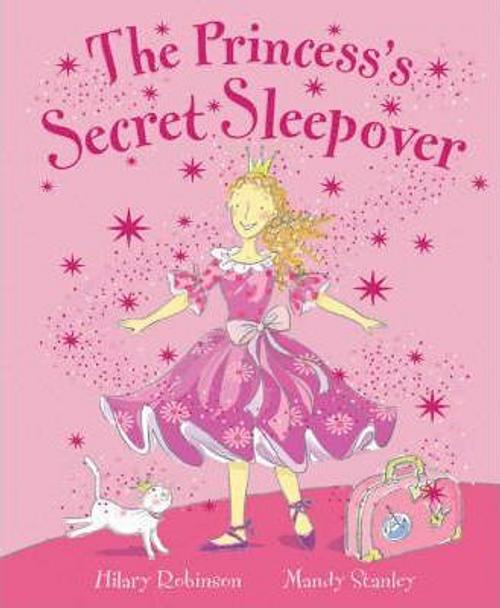 Robinson, Hilary / The Princess's Secret Sleepover (Children's Picture Book)