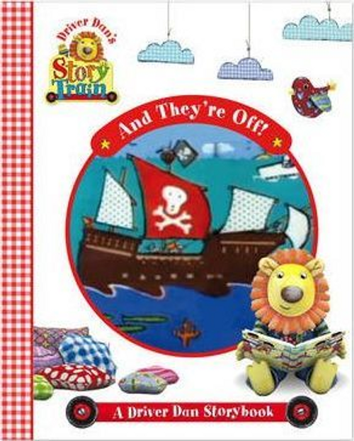 Driver Dan's Story Train: And They're Off! (Children's Picture Book)