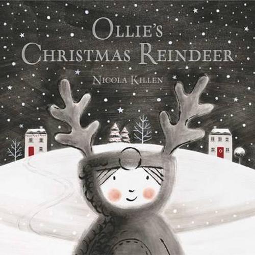 Killen, Nicola / Ollie's Christmas Reindeer (Children's Picture Book)