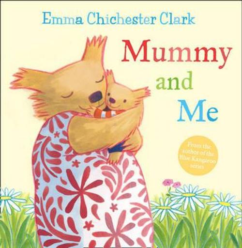 Clark, Emma Chichester / Mummy and Me (Children's Picture Book)