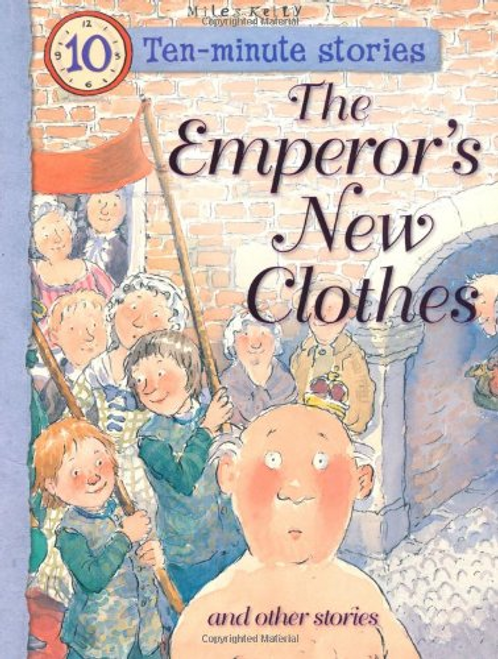 Kelly, Miles / Ten-minute Stories The Emperor's New Clothes and other stories