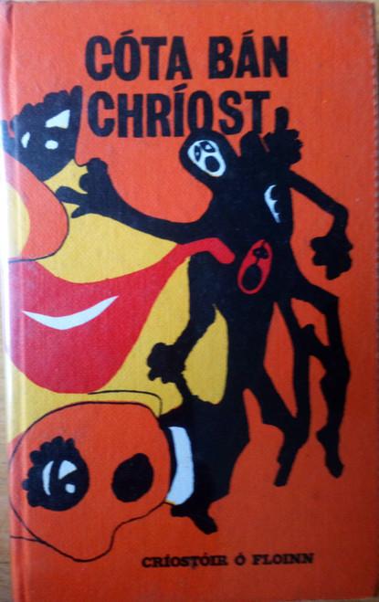 Ó Floinn, Criostóir - Cóta Bán Chríóst - PB As Gaeilge 1968, Dráma