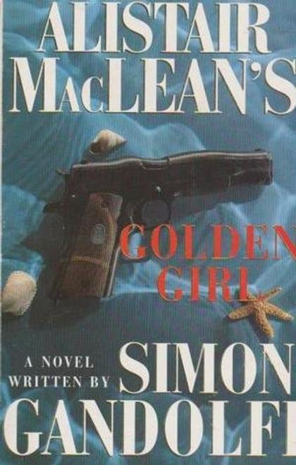 Gandolfi, Simon / Alistair Maclean Golden Girl