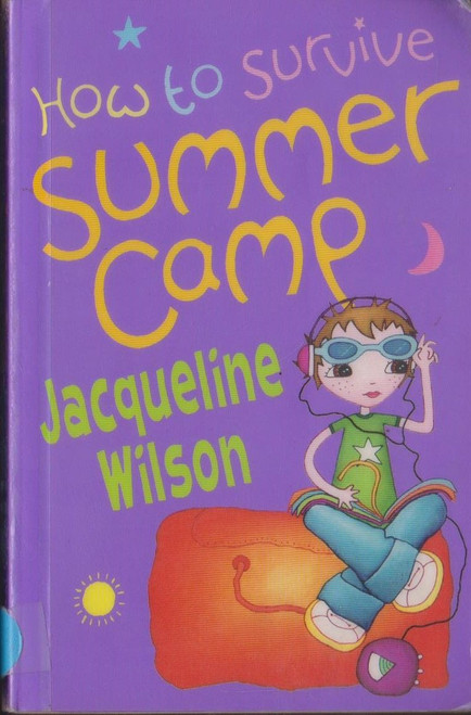 Wilson, Jacqueline / How to Survive Summer Camp