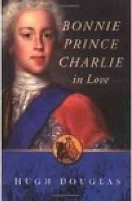 Douglas, Hugh / Bonnie Prince Charlie in Love