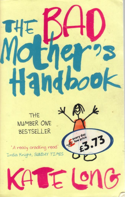 Long, Kate / The Bad Mother's Handbook