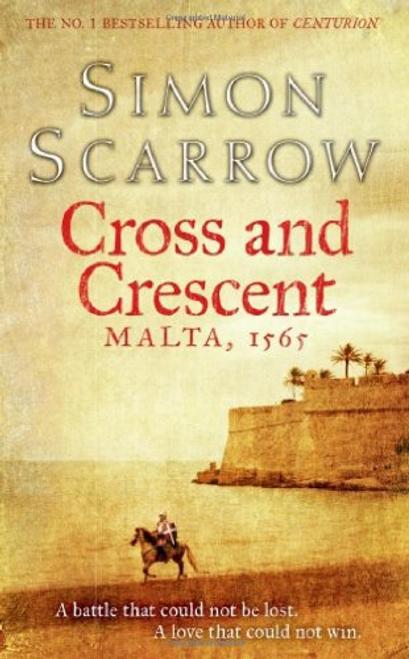 Scarrow, Simon / Cross and Crescent Malta Only