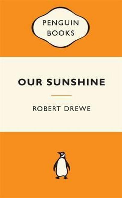 Drewe, Robert / Our Sunshine: Popular Penguins