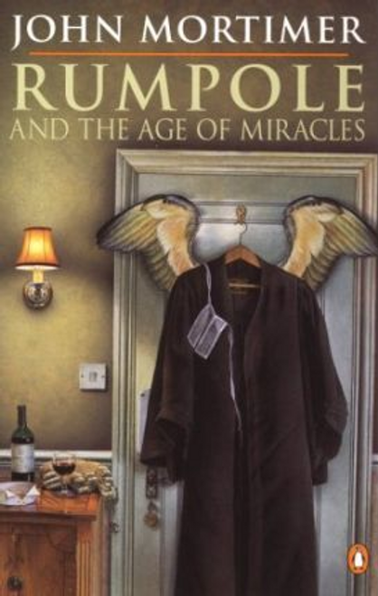 Mortimer, John / Rumpole And the Age of Miracles