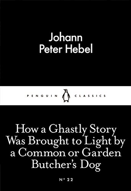 Hebel, Johann Peter / How a Ghastly Story Was Brought to Light