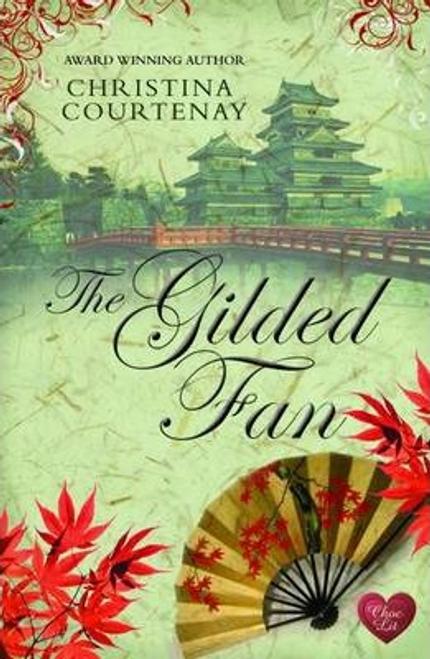 Courtenay, Christina / The Gilded Fan