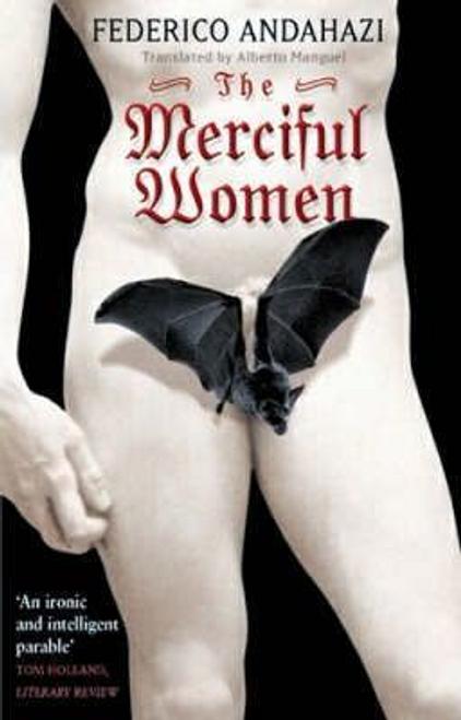 Andahazi, Federico / The Merciful Women
