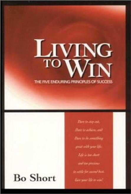 Short, Bo / Living to Win