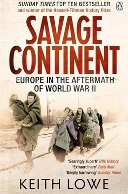 Lowe, Keith / Savage Continent : Europe in the Aftermath of World War II