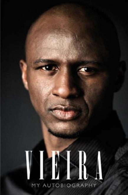 Vieira, Patrick / Vieira: My Autobiography