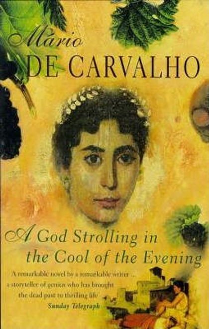 De Carvalho, Mario / A God Strolling in the Cool of the Evening