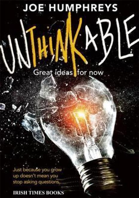 Humphreys, Joe / Unthinkable : Great Ideas for Now