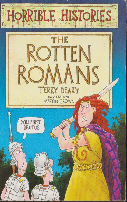Deary, Terry / Horrible Histories: The Rotten Romans