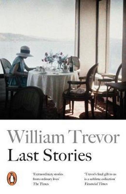 Trevor, William / Last Stories