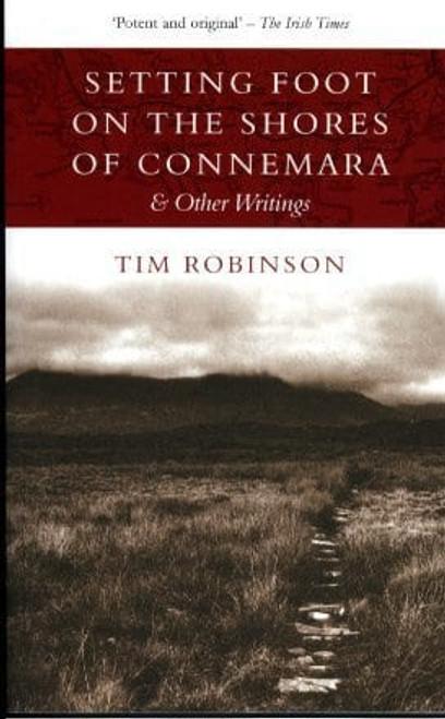 Robinson, Tim - Setting Foot on the Shores of Connemara - PB - BRAND NEW - Lilliput
