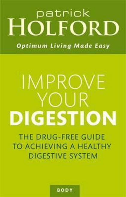 Holford, Patrick / Improve Your Digestion