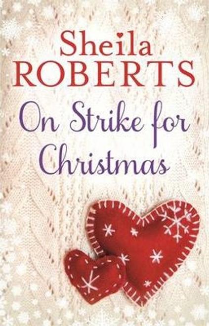 Roberts, Sheila / On Strike for Christmas