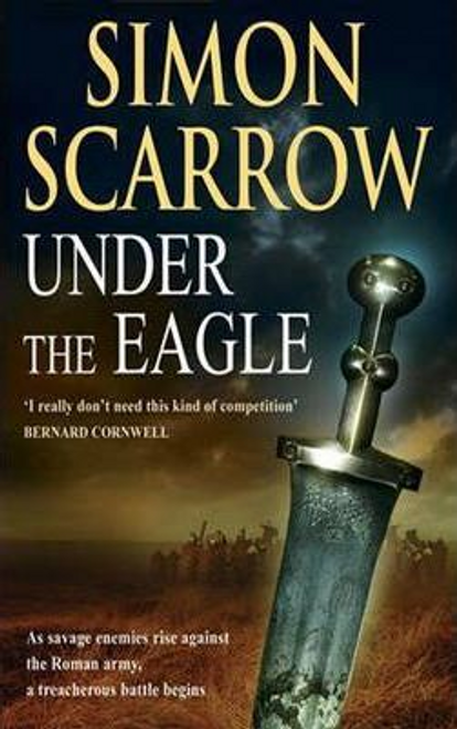 Scarrow, Simon / Under the Eagle (Eagles of the Empire 1)