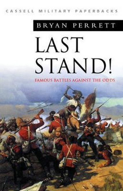 Perrett, Bryan - Last Stand - Famous Battles Against the Odds - PB