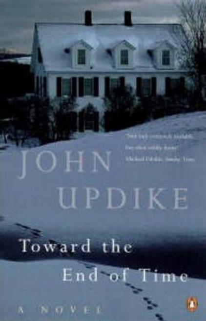 Updike, John / Toward the End of Time
