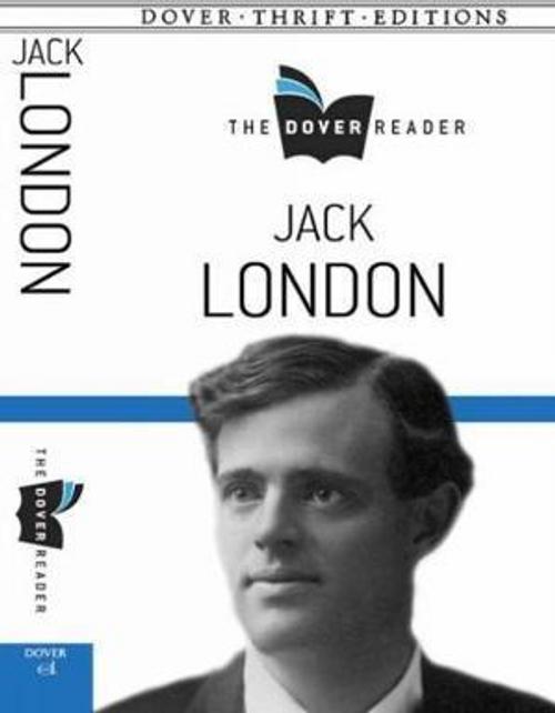 London, Jack / Jack London The Dover Reader