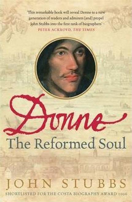 Stubbs, John / Donne : The Reformed Soul
