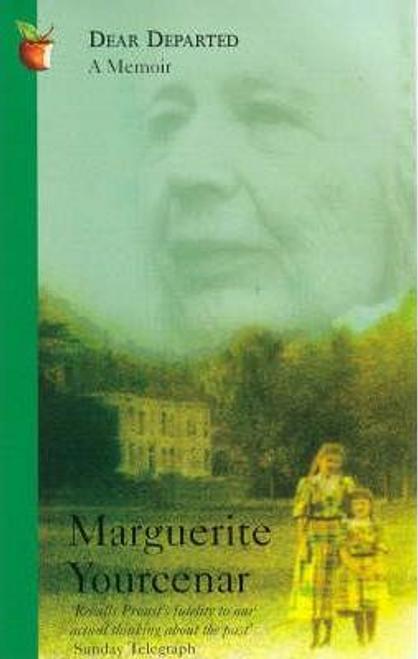 Yourcenar, Marguerite / Dear Departed