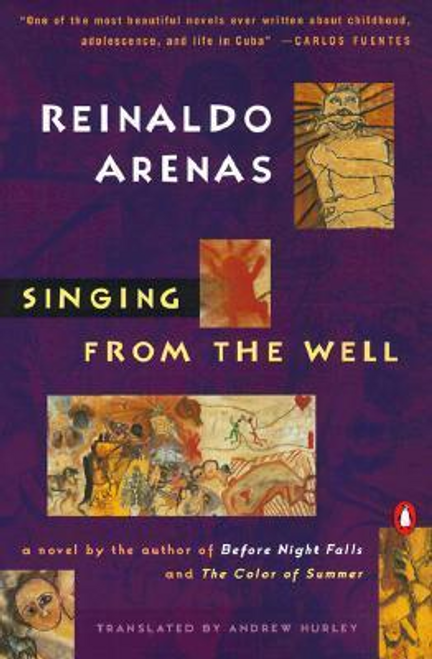 Arenas, Reinaldo / Singing from the Well