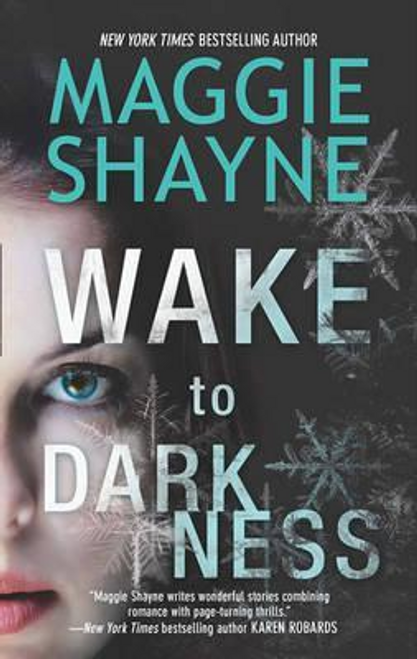 Shayne, Maggie / Wake To Darkness