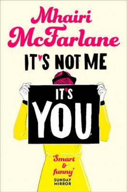 McFarlane, Mhairi / It's Not Me, It's You