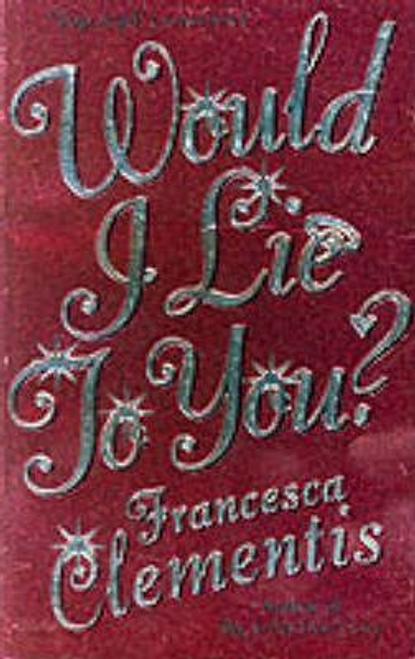 Clementis, Francesca / Would I Lie To You?