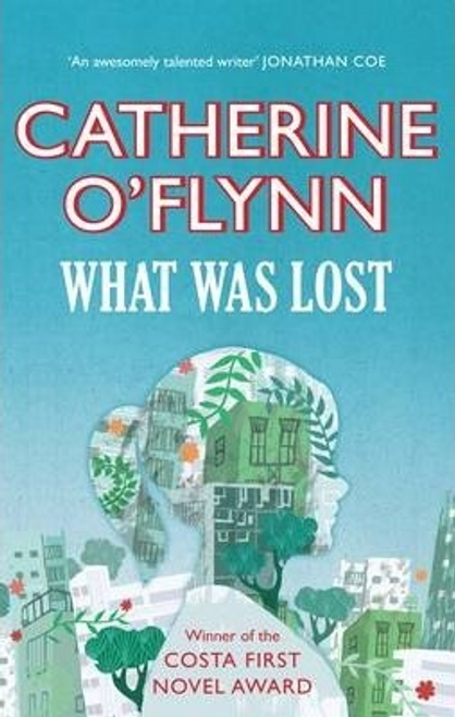 OFlynn, Catherine / What Was Lost