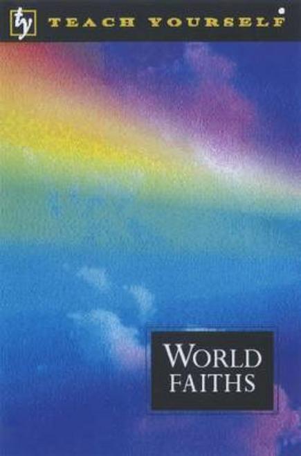Oliver, Paul / Teach Yourself World Faiths