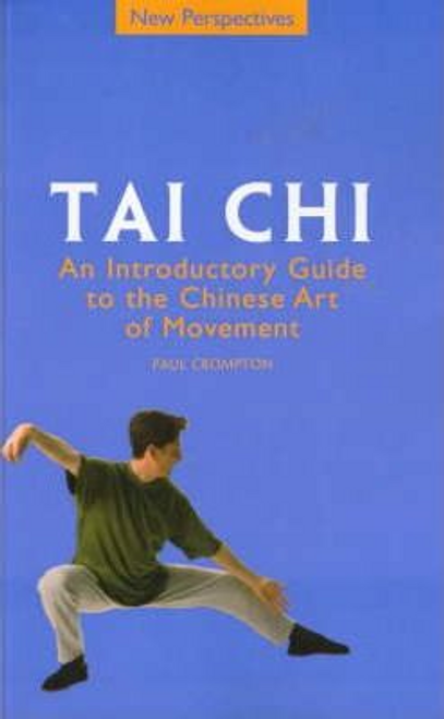 Crompton, Paul / Tai Chi : An Introductory Guide to the Chinese Art of Movement