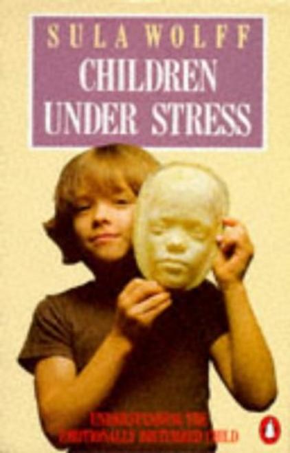 Wolff, Sula / Children Under Stress